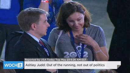 News video: Ashley Judd: Out Of The Running, Not Out Of Politics